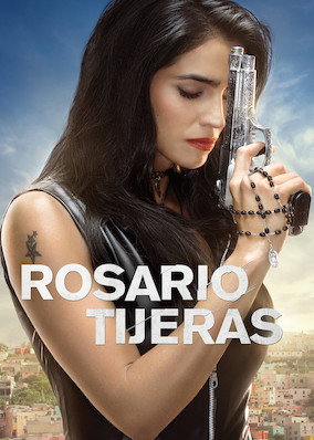 Watch Rosario Tijeras Seasons:S1(60),S2(67),S3(70) at Mexico Netflix with Mexico Residential VPN