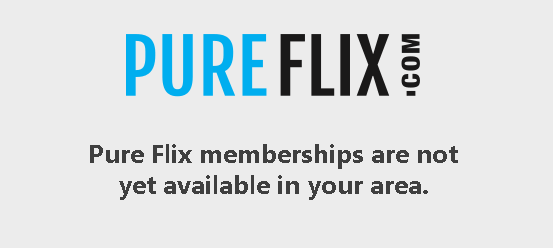 pureflix-memberships are not yet available in your area